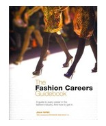 [(The Fashion Careers Guidebook )] [Author: Julia Yates] [Oct-2011] [Pap... - $39.76