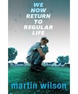 We Now Return to Regular Life [Hardcover] Wilson, Martin - $9.80