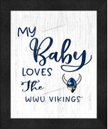 """My Baby Loves"" the Western Washington Vikings -12x16 Textured Look Fram... - $39.95"