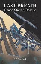 Last Breath: Space Station Rescue Cammick, S. P. - $34.60