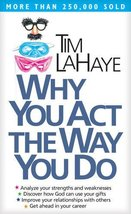 Why You Act the Way You Do [Mass Market Paperback] LaHaye, Tim - $6.09
