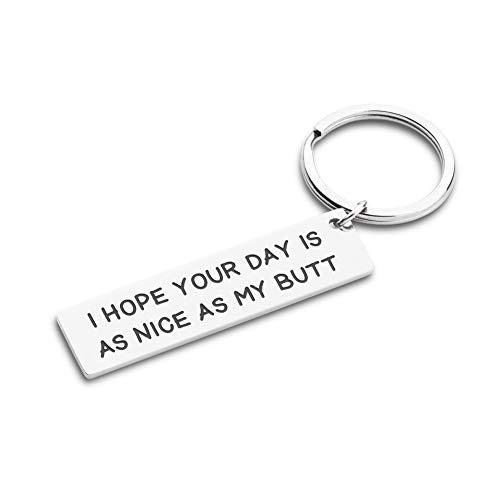 Gifts Keychain for Boyfriend Girlfriend I Hope Your Day is As Nice As My Butt An