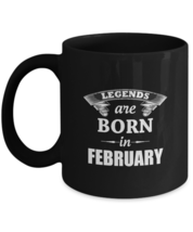 Personalized Coffee Mug - Legends Are Born In FEBRUARY - Perfect gift Fo... - $18.95