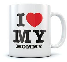 I Love Heart My Mommy Coffee Mug Perfect Mother's Day Gift / Christmas f... - $17.79