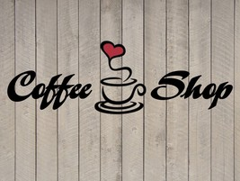 Coffee Shop Heart Wall Quote Sticker Vinyl Decal - $9.99+