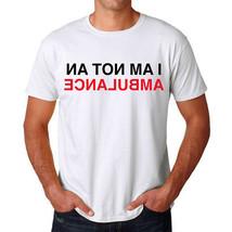 Funny T-shirt Not an Ambulance - $9.89+
