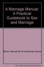 A Marriage Manual: A Practical Guidebook to Sex and Marriage [Hardcover]... - $3.52
