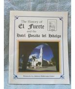 The History of El Fuerte & Hotel Posada Del Hidalgo, 24 page paper booklet, - $20.00