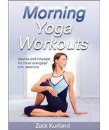 Morning Yoga Workouts (Morning Workout Series) Kurland, Zack - $5.94
