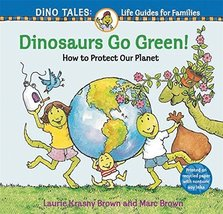 Dinosaurs Go Green!: A Guide to Protecting Our Planet (Dino Tales: Life Guides f image 1