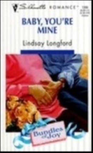 Baby, You're Mine By Linsay Longford