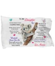 For My Daughter Pillowcase From Mamma Gift Birthday Idea Baby Koala Pillow  - $23.99