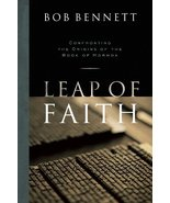 Leap of Faith:  Confronting the Origins of the Book of Mormon Bob Bennett - $2.00