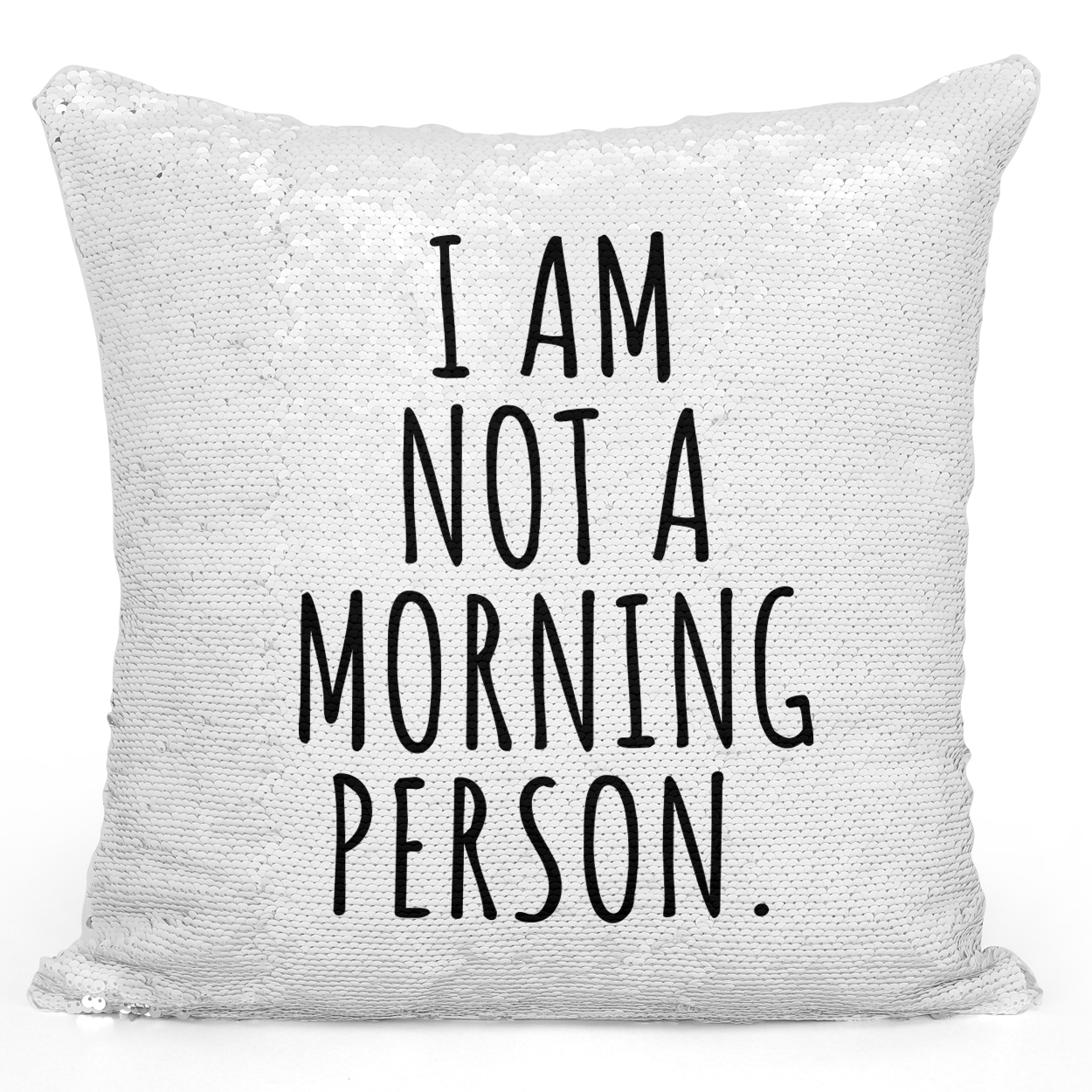 "Primary image for Sequin Pillow With Stuffing i Am Not a Morning Person Bedroom Decor 16"" Magic Fl"