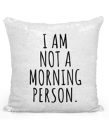 "Sequin Pillow With Stuffing i Am Not a Morning Person Bedroom Decor 16"" ... - £25.69 GBP"