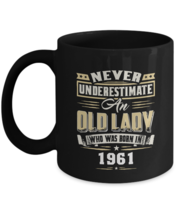 Funny Birthday gifts mug - Never Underestimate An Old Lady Who Was Born ... - $18.95