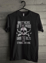 Brothers of the hood crank the volts and strike Men's T-Shirt - Custom (... - $19.12+