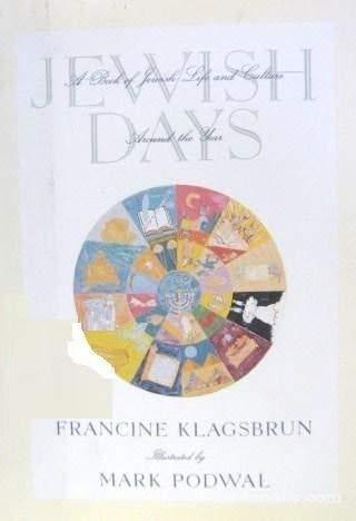 Jewish Days: A Book of Jewish Life and Culture Around the Year Klagsbrun, Franci