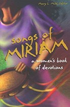 Songs of Miriam: A Women's Book of Devotions [Paperback] Mary L. Mild - $2.66