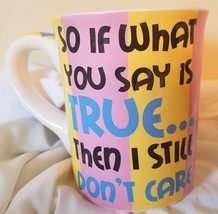 20 oz Coffee Mug Tumbleweed Pottery Sarcastic Humor So if what you say i... - $29.69