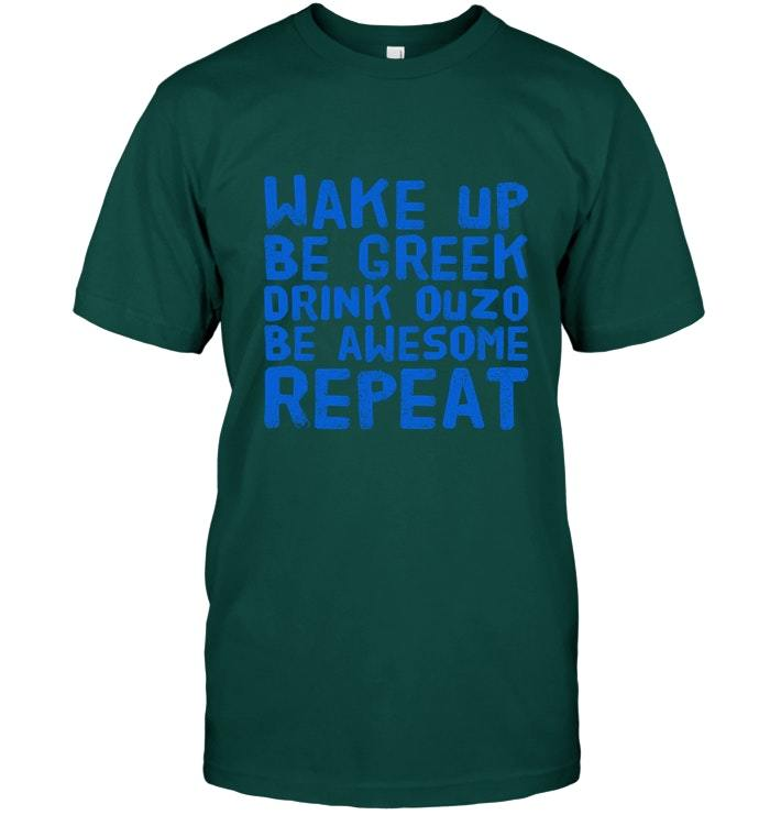 Be Greek Drink Ouzo Chill Out Vacation T Shirt
