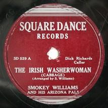 SMOKEY WILLIAMS & HIS ARIZONA PALS ~ SQUARE DANCE RECORD ~ 78 ~ IRISH / ... - $17.81