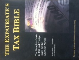 The Expatriate's Tax Bible: The Complete Guide to U.S. and Foreign Taces for the image 1