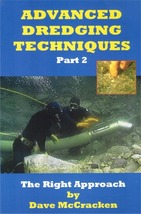 Advanced Dredging Techniques Part 2 ~ Gold Prospecting - $9.95