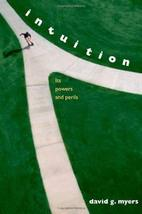 Intuition: Its Powers and Perils David G. Myers - $22.23