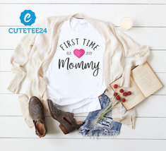 First Time Mommy Est 2019 White Color Unisex T-shirt,Mother's Day Gift For Mommy - $21.99+