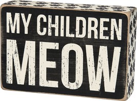 "My Children Meow  Box Sign Primitives by Kathy 6"" x 4"" Cat - $11.99"