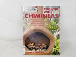 Cooking with Chimineas 150 Delicious Recipes for Barbecuing Grilling Roa... - $11.69