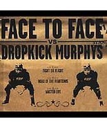 Face To Face/Dropkick Murphys ( Split EP ) - $2.25
