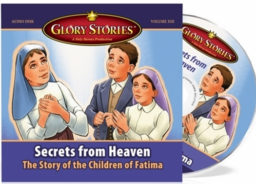 "Glory Stories - ""Secrets from Heaven--The Children of Fatima"""