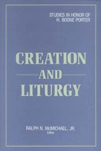 Creation and Liturgy by Ralph N. McMichael, Jr.