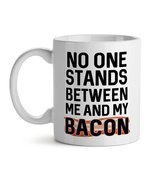 No One Stands Between Me And My Bacon Foodie Hunger Meme - $12.69
