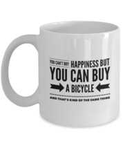 You Can't Buy Happiness But You Can Buy A Bicycle - white ceramic mug 11... - £10.76 GBP+