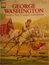 George Washington, country boy, country gentleman (Growing into greatness) Dils,