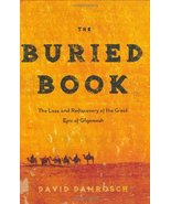 The Buried Book: The Loss and Rediscovery of the Great Epic of Gilgamesh... - $6.99