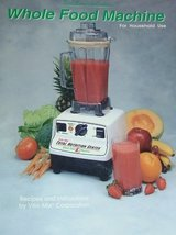 Vita-Mix Whole Food Machine Recipes and Instructions [Spiral-bound] [Jan... - $9.99
