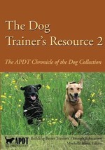 The Dog Trainer's Resource 2: The APDT Chronicle of the Dog Collection :... - $19.95