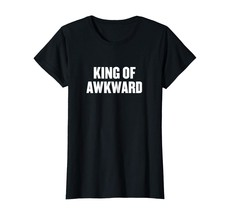 Dad Shirts -  King of awkward Funny Sarcastic Novelty Shirts Wowen - $19.95