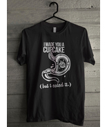 I Made You A Cupcake but I eated It Men's T-Shirt - Custom (5096) - $19.12+