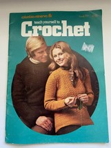 Columbia-Minerva Teach Yourself To Crochet Book 777 41 Pages Vintage 197... - $11.99