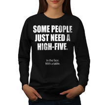 High-Five Face Table Jumper Funny Women Sweatshirt - $18.99