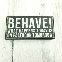 BEHAVE! What Happens Today is on FACEBOOK Tomorrow Primitives by Kathy B... - $9.69