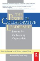 The Power of Collaborative Leadership:: Lessons for the Learning Organization [P