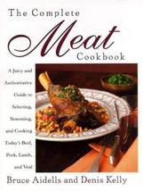 The Complete Meat Cookbook: A Juicy and Authoritative Guide to Selecting... - $20.90