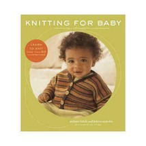 Knitting for Baby Melanie Falick Kristin Nicholas Learn How To Knit 60 P... - $14.67