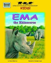 Ema the Rhinoceros - An African Wildlife Foundation Story [Paperback] Chelsea Gi